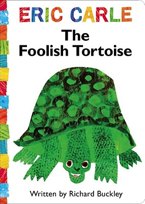 The Foolish Tortoise By Buckley, Richard/ Carle, Eric (ILT)